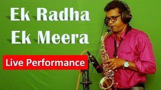 Ek Radha Ek Meera Saxophone Melody Cover | Live Performance by Ludon Dhara | Shakti Band