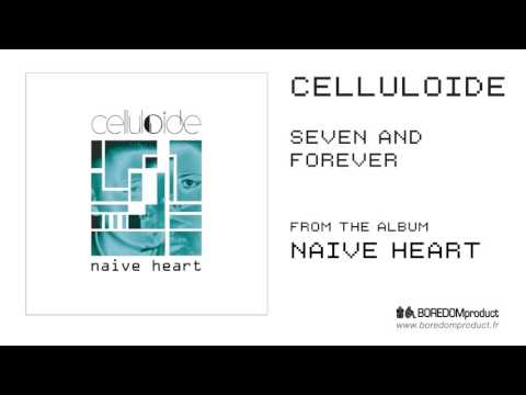 CELLULOIDE - Seven And Forever (NAIVE HEART - BDMCD01)