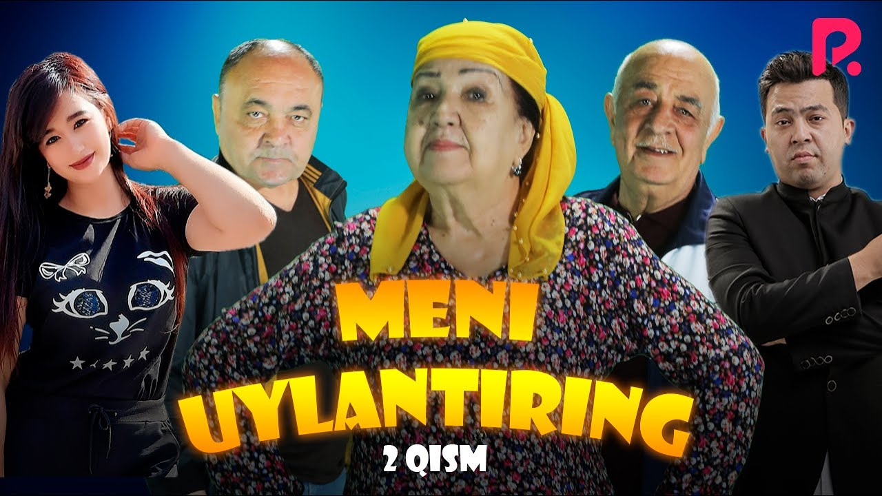 Meni uylantiring (o'zbek serial)   Мени уйлантиринг (узбек сериал) 2-qism