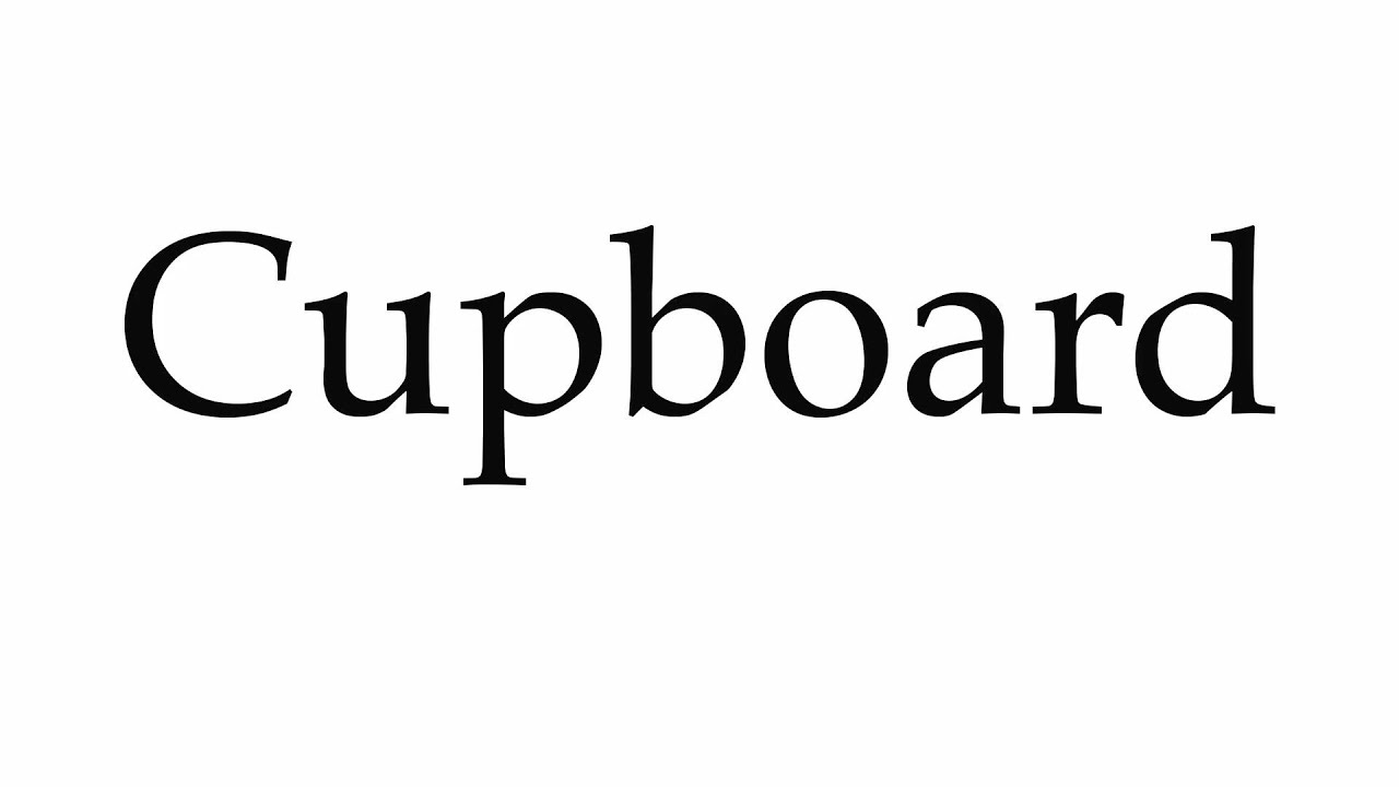 How to Pronounce Cupboard