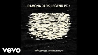 Vince Staples - Ramona Park Legend Pt. 1 (Audio)