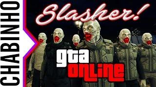 【GTA 5 Online】Slasher!