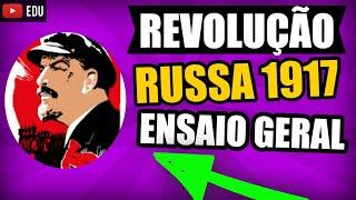 Revolução Russa: O Ensaio Geral