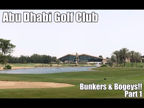 Abu Dhabi Golf Club | Bunkers & Bogeys Part 1