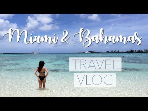 My First Travel Vlog: Miami & Bahamas | May 2018