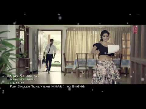 Best Romantic Song Main Nahi Auna HD Video with Lyrics