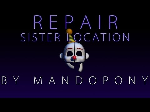 Repair ► Sister Location song by MandoPony