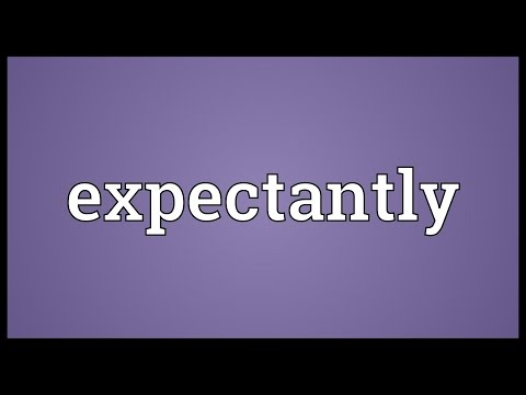 Expectantly Meaning
