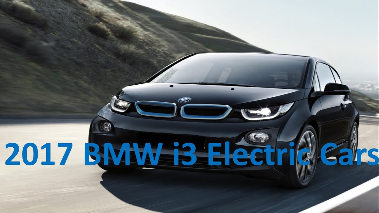 2017 Bmw I3 And I3 Rex Electric Cars Youtube