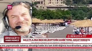 Halk plajına inen helikopterin sahibi Temel Akçay konuştu