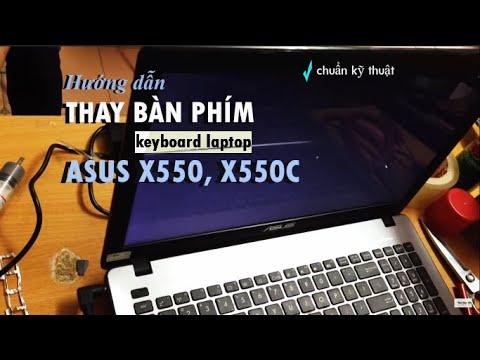 Hướng dẫn thay, tháo lắp bàn phím laptop Asus X550, X550c