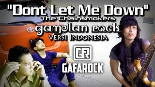 Video Dont Let Me Down - Gamelan Rock Cover - Gafarock download MP3, 3GP, MP4, WEBM, AVI, FLV Mei 2018
