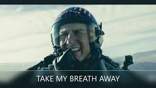 TOP GUN 2 MAVERICK, TAKE MY BREATH AWAY-BERLIN TRIBUTE