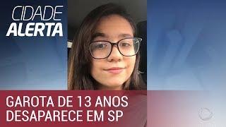 Garota de 13 anos desaparece em São Paulo