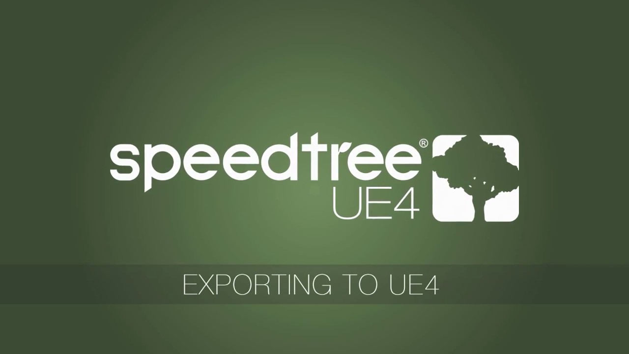 SpeedTree 8 for UE4: Exporting