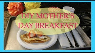Diy Mother's Day Breakfast | Brittnissx3