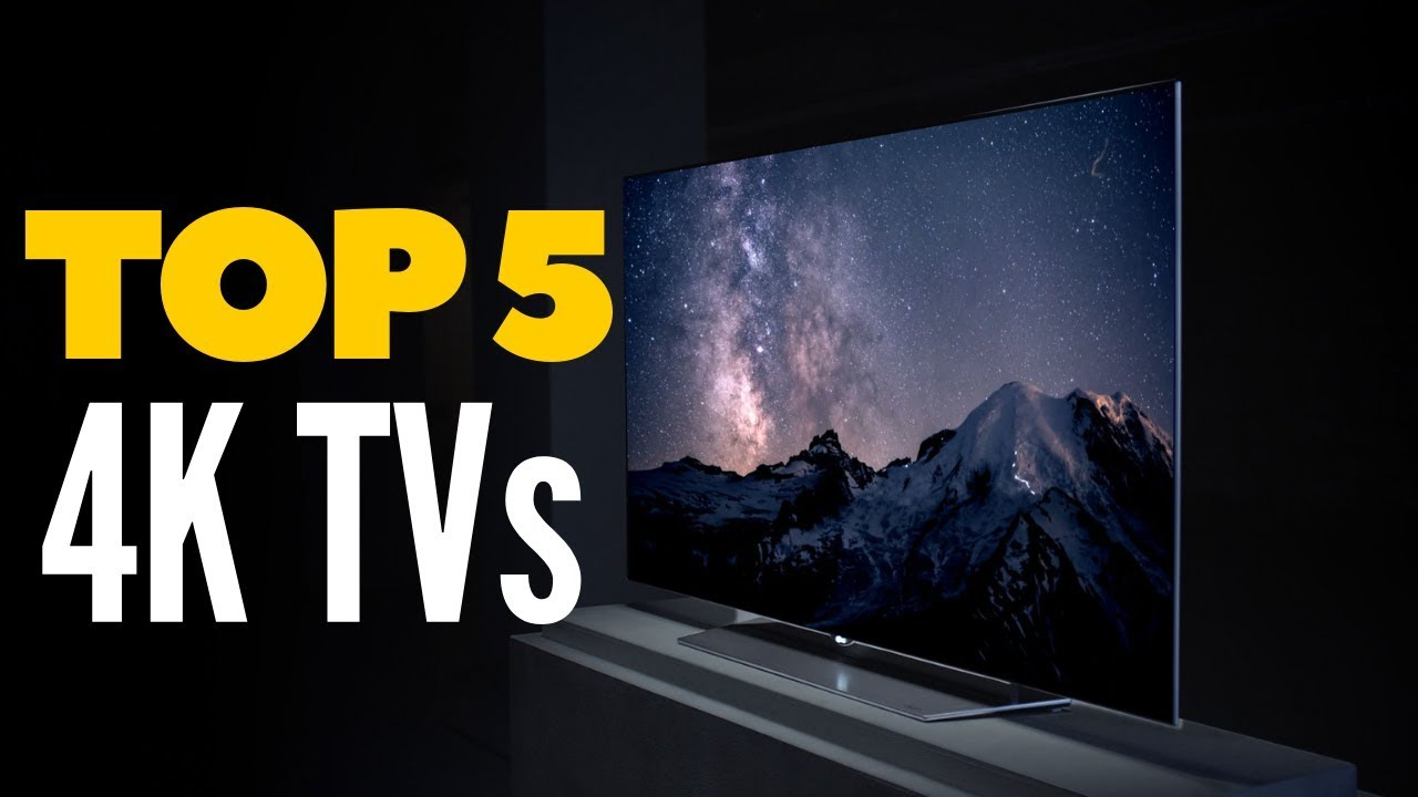 Best Tvs 2020.Best 4k Tv In 2020 Top 5 Best 4k Tvs Available