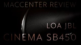 Loa JBL Cinema SB450 - Mac Center Review