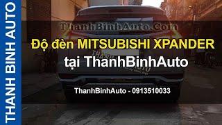 Độ đèn MITSUBISHI XPANDER - ThanhBinhAuto