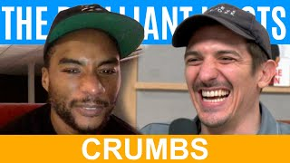 Crumbs | Brilliant Idiots with Charlamagne Tha God and Andrew Schulz