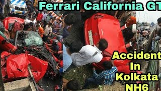 Ferrari California GT Accident in Kolkata / Accident in KonaExpress NH6 (kolkata) / Supercar crash /