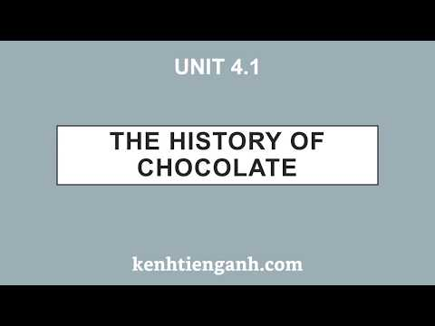 [Unit 4.1] The History of Chocolate - 4000 Essential English Words