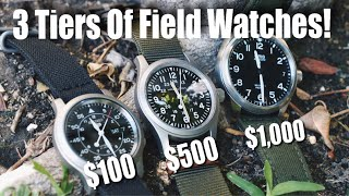 3 Tiers Of Field Watches! ($100, $500, And $1,000) Also, I