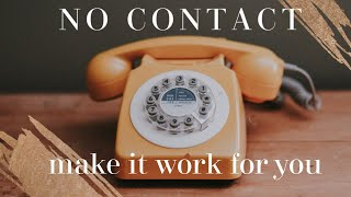 No Contact - How to make it work for you (Holistic Relationship Series) Not tarot