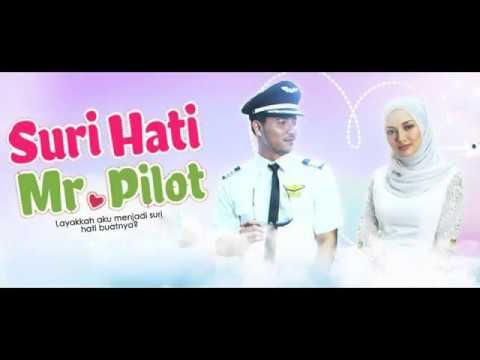 OST Suri Hati Mr Pilot - Selamanya Cinta, Dari Mata, Aku Cuma Punya Hati