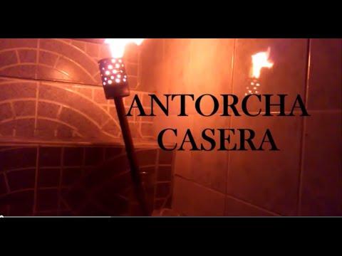 ANTORCHA CASERA ---- Facil de Hacer!