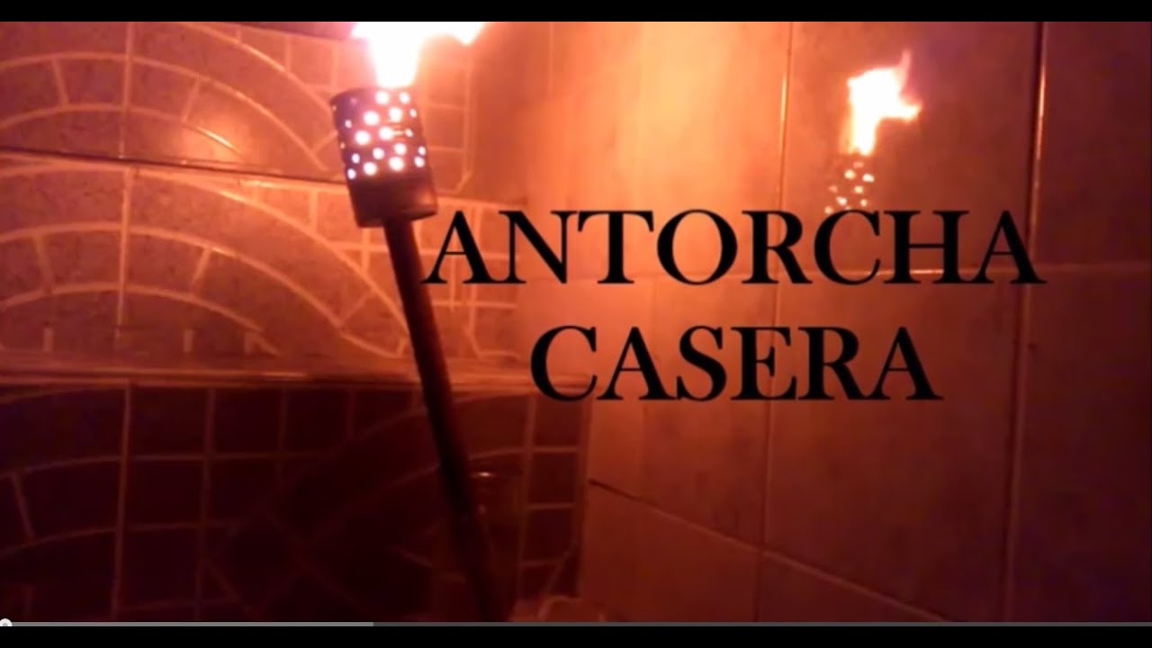 Antorcha casera facil de hacer youtube for Antorchas para jardin combustible