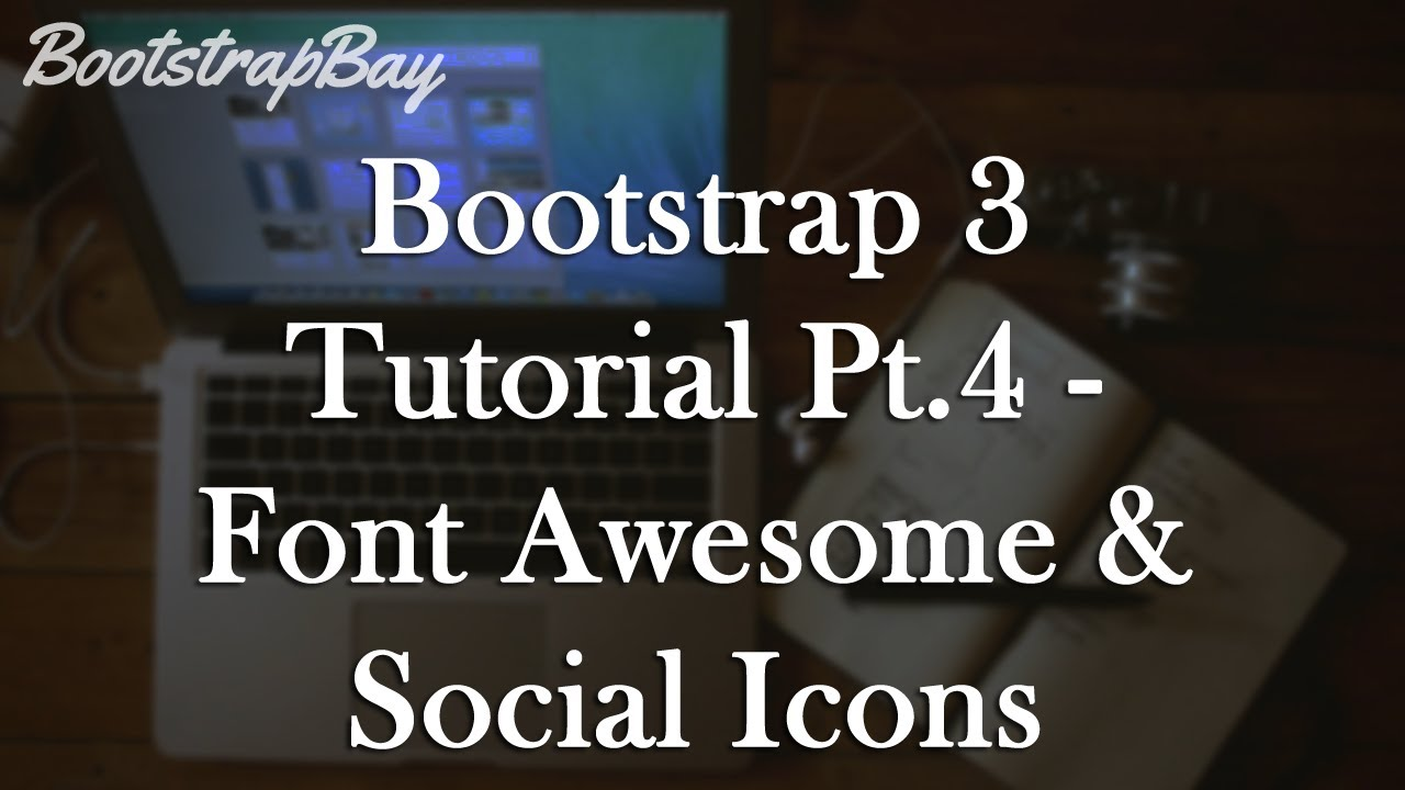 Bootstrap Tutorial - Font Awesome & Social Icons (Video