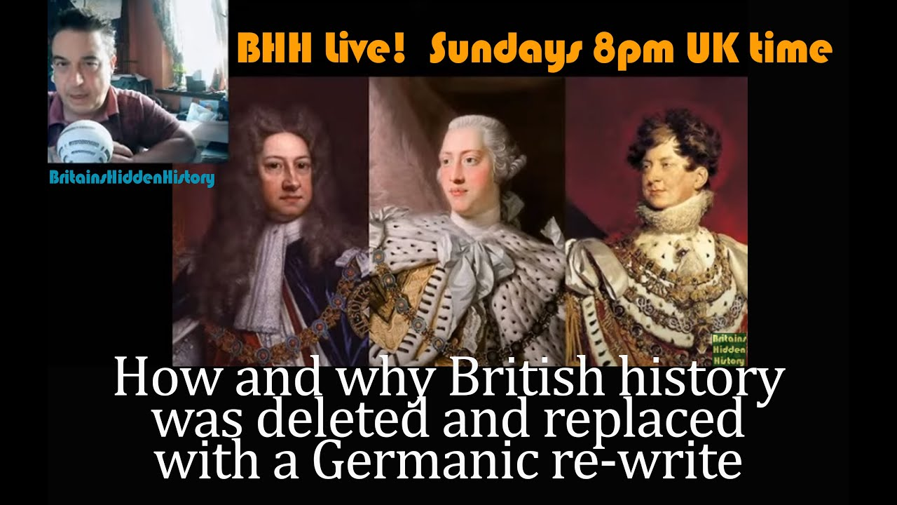 How and why British history was deleted and replaced with a Germanic version.