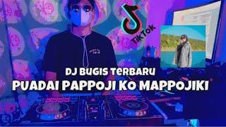 DJ BUGIS VIRAL PUADAI PAPPOJI KO MAPPOJIKI SLOW FULL BASS - DJ PPKM SELFI YAMMA VIRAL