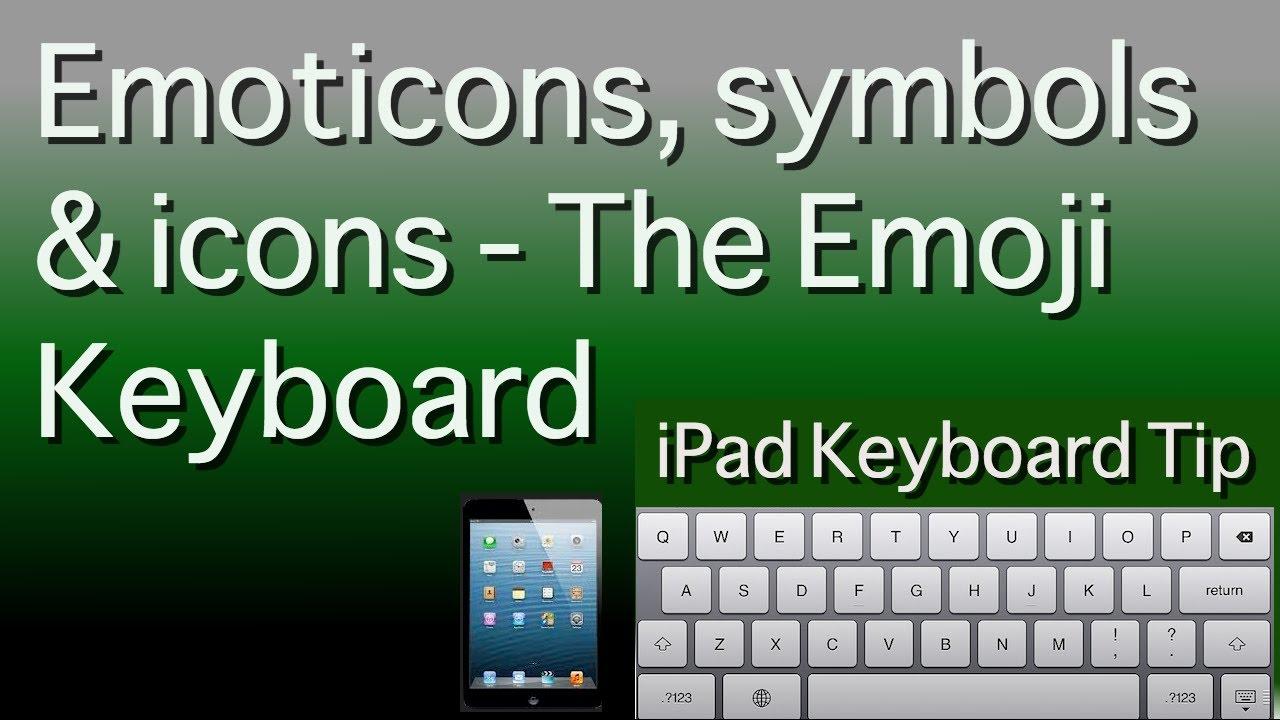 Ipad Keyboard Tip Emoticons Symbols And Icons The Emoji