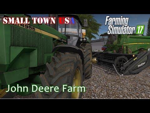 John Deere Farm - Small Town USA Episode 31 - Farming Simulator 17