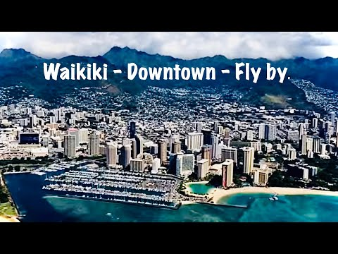 Waikiki, Downtown Honolulu,  Fly by