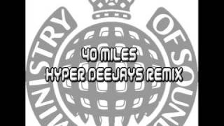 40 miles - Hyper Deejays Remix