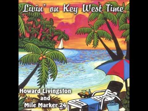 Howard Livingston and Mile Marker 24 - Livin on Key West Time