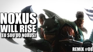 NOXUS WILL RISE (EU SOU DO NOXUS) ♫ | Mano Yi ft. Lanneth MC