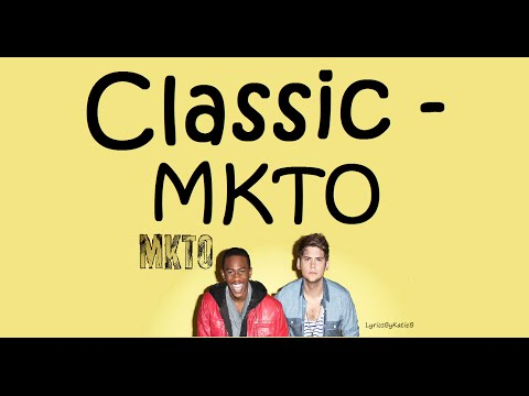 Classic (With Lyrics) -  MKTO