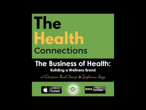 The Business of Health | EMBODY Wellness Company | The Health Connections by TWC