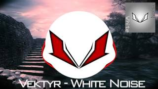 [DnB/Future Bass/Dubstep] Vektyr - White Noise (Original Mix) |Remix Contest Now Open|