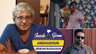 Andhadhun   Spoiler Alert   Sriram Raghavan   Inside A Scene