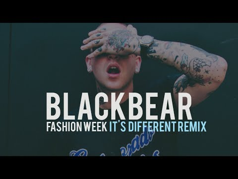 blackbear - Fashion Week (it's different remix) (lyrics)