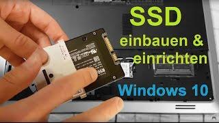 SSD einbauen und einrichten - in Laptop und mit Windows 10, 8, 7 [Tutorial, Festplatte]