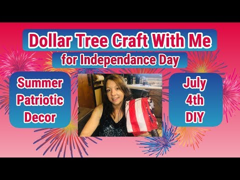 Dollar Tree Craft With Me - Patriotic DIY Decor