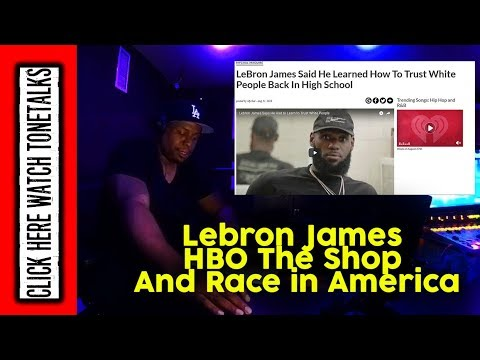 583e2e363ac1 Lebron James HBO The Shop And Race in America - YouTube