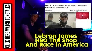 Lebron James HBO The Shop And Race in America