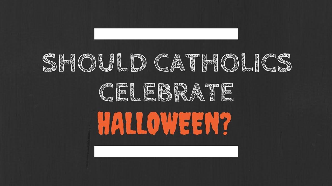 should catholics celebrate halloween? - youtube